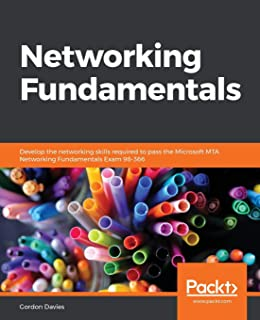 Networking Fundamentals: Develop the networking skills required to pass the Microsoft MTA Networking Fundamentals Exam 98-366