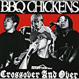 Crossover And Over by BBQ CHICKENS (2011-10-05)