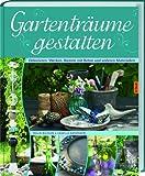 Gartenträume gestalten