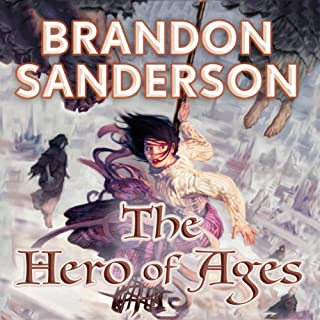 The Hero of Ages     Mistborn, Book 3              Written by:                                                                                                                                 Brandon Sanderson                               Narrated by:                                                                                                                                 Michael Kramer                      Length: 27 hrs and 25 mins     347 ratings     Overall 4.8