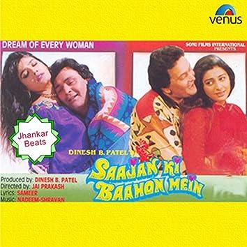 Saajan Ki Baahon Mein (With Jhankar Beats) [Original Motion Picture Soundtrack]