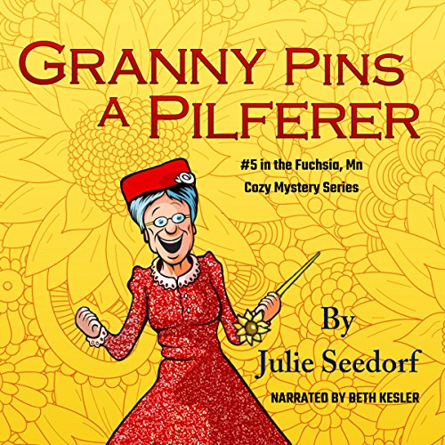 Granny Pins a Pilferer: A Fuchsia, Minnesota Mystery     The Fuchsia, Minnesota Mysteries, Book 5              By:                                                                                                                                 Julie Seedorf                               Narrated by:                                                                                                                                 Beth Kesler                      Length: 6 hrs and 44 mins     3 ratings     Overall 4.3