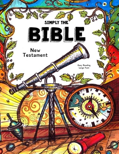 Simply The Bible ~ Easy Reading, Large Font ~ New Testament: Dyslexie Font for Dyslexic Students and Struggling Readers (Dyslexic Bibles) (Volume 5)