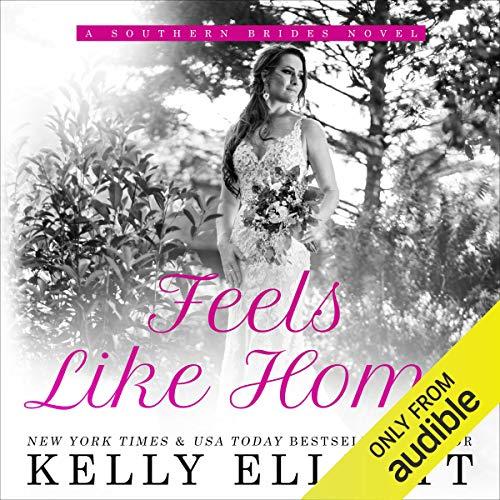 Feels Like Home: Southern Bride, Book 5