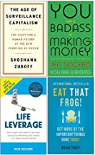 The Age Of Surveillance Capitalism [Hardcover], You Are A Badass At Making Money, Life Leverage, Eat That Frog! 4 Books Collection Set