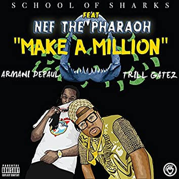 Make a Million (feat. Nef the Pharaoh, Armani Depaul & Trill Gatez)