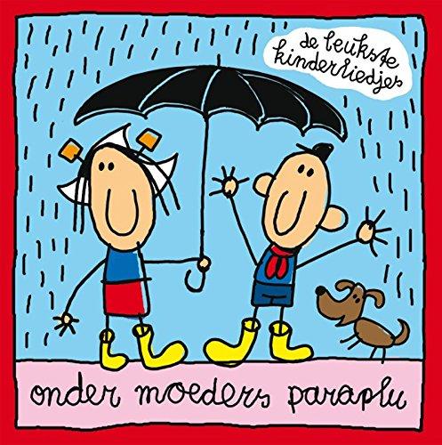 Onder moeders paraplu: de leukste kinderliedjes