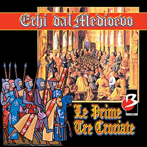 Le prime tre Crociate audiobook cover art