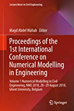 Proceedings of the 1st International Conference on Numerical Modelling in Engineering: Volume 1 Numerical Modelling in Civil Engineering, NME 2018, 28-29 ... Notes in Civil Engineering Book 20)