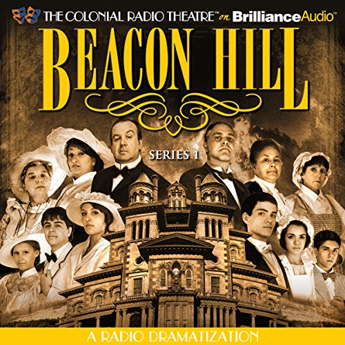 Beacon Hill - Series 1     Episodes 1-4              By:                                                                                                                                 Jerry Robbins                               Narrated by:                                                                                                                                 Jerry Robbins,                                                                                        Shana Dirik,                                                                                        James Tallach,                   and others                 Length: 3 hrs and 18 mins     12 ratings     Overall 4.3