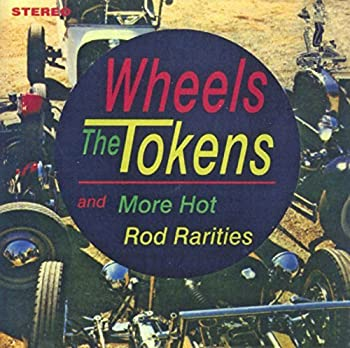 Wheels / More Hot Rod Rarities by Tokens  2012-05-29