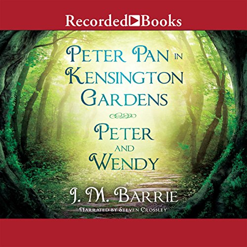 Peter Pan in Kensington Gardens & Peter and Wendy audiobook cover art