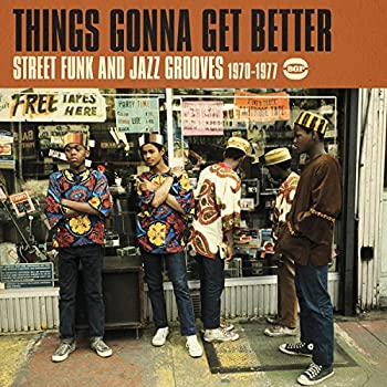 Things Gonna Get Better  Street Funk & Jazz Groove