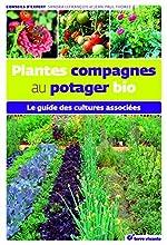 Plantes compagnes au potager bio - Le guide des cultures associées de Jean-Paul Thorez