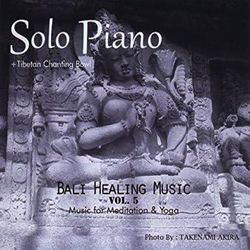 Bali Healing Music:  Music for Meditation and Yoga, Vol.5