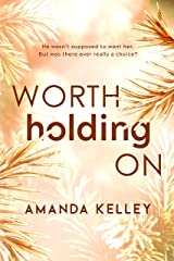 Worth Holding On (Worthy Series Book 1) Kindle Edition