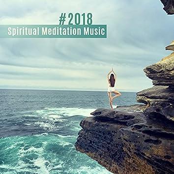 #2018 Spiritual Meditation Music