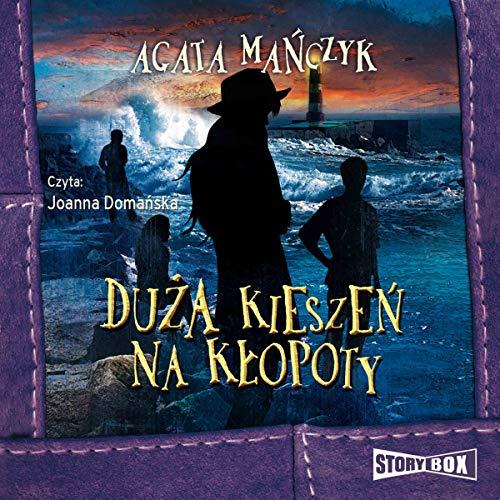 Duża kieszeń na kłopoty                   By:                                                                                                                                 Agata Mańczyk                               Narrated by:                                                                                                                                 Joanna Domańska                      Length: 11 hrs and 26 mins     Not rated yet     Overall 0.0