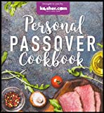 Personal Passover Cookbook - Breakfasts, Soups, Salads, Side, Main Courses & Desserts