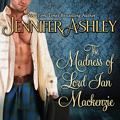 The Madness of Lord Ian Mackenzie Audiobook By Jennifer Ashley cover art