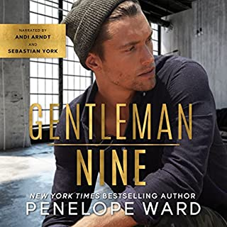 Gentleman Nine                   By:                                                                                                                                 Penelope Ward                               Narrated by:                                                                                                                                 Sebastian York,                                                                                        Andi Arndt                      Length: 7 hrs and 37 mins     76 ratings     Overall 4.7