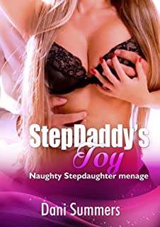 StepDaddy's Toy: Naughty Stepdaughter Menage ( Erotic Taboo Story ) (Daddy Erotic Step daughter Stories)