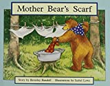 Mother Bear's Scarf: Individual Student Edition Yellow (Levels 6-8) (Rigby PM Stars)