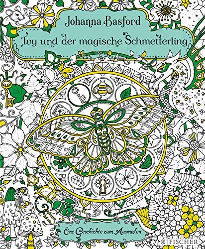 Ivy und der magische Schmetterling: Eine Geschichte zum Ausmalen (Malbuch für Erwachsene)