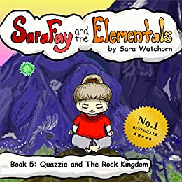 Sara Fay and the Elementals: Book 5: Quazzie and The Rock Kingdom by [Sara Watchorn]