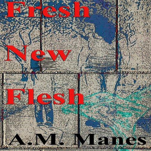 Fresh New Flesh audiobook cover art