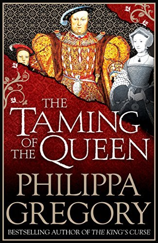 The Taming of the Queen by Philippa Gregory (2016-02-25)