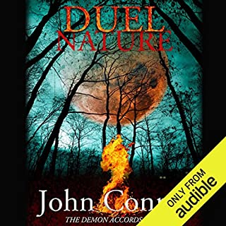 Duel Nature     The Demon Accords, Book 4              By:                                                                                                                                 John Conroe                               Narrated by:                                                                                                                                 James Patrick Cronin                      Length: 10 hrs and 16 mins     2,157 ratings     Overall 4.7