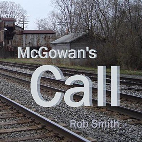 McGowan's Call Audiobook By Rob Smith cover art