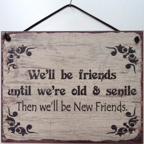 We Will Be Friends Until We're Old Vintage-Style Sign