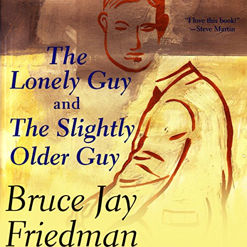 The Lonely Guy and the Slightly Older Guy audiobook cover art
