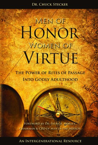 Men of Honor Women of Virtue: The Power of Rites of Passage into Godly Adulthood
