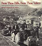 From These Hills, from These Valleys: Selected Fiction About Western Pennsylvania