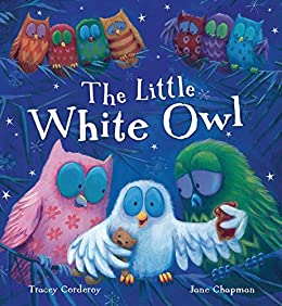 The Little White Owl by [Tracey Corderoy, Jane Chapman]
