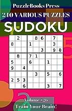 PuzzleBooks Press Sudoku 240 Various Puzzles Volume 26: Train Your Brain!