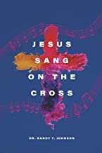 Jesus Sang on the Cross