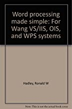 Word processing made simple: For Wang VS/IIS, OIS, and WPS systems