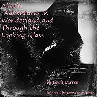 Alice's Adventures in Wonderland and Through the Looking Glass                   著者:                                                                                                                                 Lewis Carroll                               ナレーター:                                                                                                                                 Jennifer M. Dixon                      再生時間: 6 時間  28 分     レビューはまだありません。     総合評価 0.0