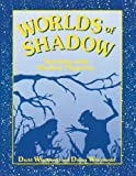 Worlds of Shadow: Teaching with Shadow Puppetry: Shadow Puppetry in the Classroom (English Edition)