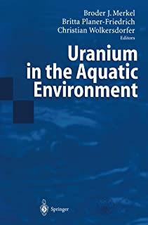 Uranium in the Aquatic Environment: Proceedings of the International Conference Uranium Mining and Hydrogeology III and the International Mine Water Association ... Freiberg, Germany, 15-21 September 2002