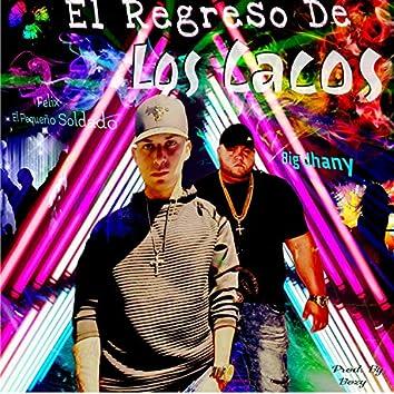 El Regreso de Los Cacos (feat. Bigjhany)