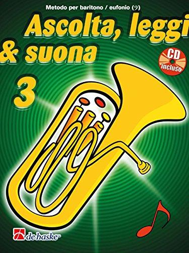 Ascolta, Leggi & Suona 3 Eufonio: Metodo Per Baritono / Eufonio Bc
