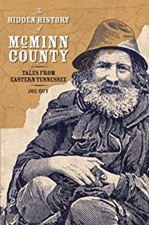 The Hidden History of McMinn County: Tales from Eastern Tennessee