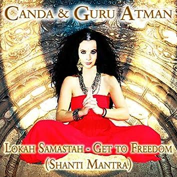 Lokah Samastah - Get to Freedom (Shanti Mantra)