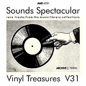 Sounds Spectacular: Vinyl Treasures, Volume 31