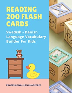 Reading 200 Flash Cards Swedish - Danish Language Vocabulary Builder For Kids: Practice Basic Sight Words list activities books to improve reading ... grade. (SVENSKA ENGELSKA) (Swedish Edition)